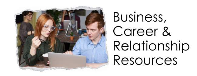 Additional Business, Career & Relationship Resources