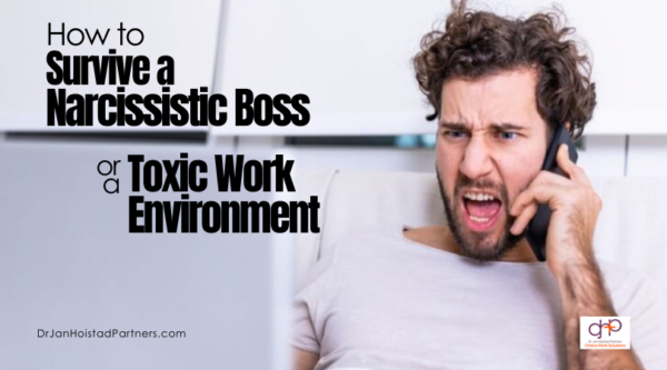 Coaching and Tips to Survive a Narcissistic Boss or Toxic Work Environment