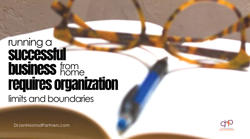 a successful home based business requires organization and boundaries
