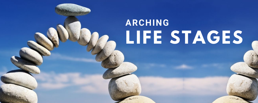Arching Life Stages